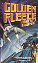 Golden Fleece by Robert J. Sawyer