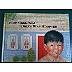 Brian Was Adopted - In Our Neighborhood…