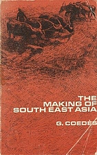 The Making of South East Asia by G. Coedes