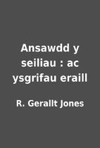 Ansawdd y seiliau : ac ysgrifau eraill by R.…
