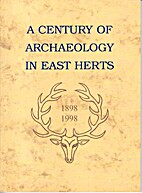 A Century of Archaeology in East Herts by…