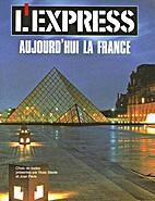 L' Express: Aujourd'hui la France by Jose…