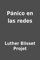 Pánico en las redes by Luther Blisset…