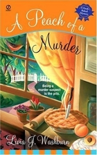 A Peach of a Murder by Livia J. Washburn