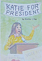 Katie for President by Martha Tolles