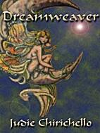 Dreamweaver by Judie Chirichello