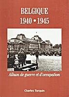 Belgique 1940-1945 : Album de guerre et…