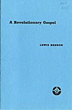 A revolutionary gospel by Lewis Benson