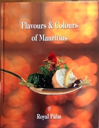 Flavours and Colours of Mauritius by Richard…