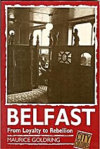 Belfast: From Loyalty to Rebellion (City…