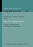 Der Neue Pauly. Supplemente 13. Das 18.…