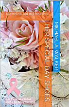 Her Special Day Shoes by Michael A. Walker