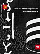 Danmarks kreative potentiale : kultur- og…