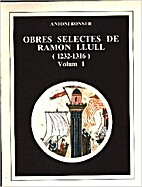 Obres selectes de Ramón Llull (1232-1316).…