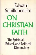 On Christian Faith: The Spiritual, Ethical,…