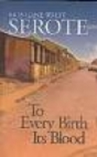To Every Birth Its Blood by Mongane Serote