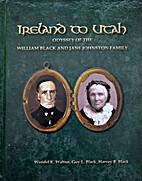 Ireland to Utah: Odyssey of the William…