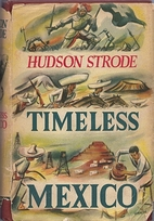 Timeless Mexico by Hudson Strode