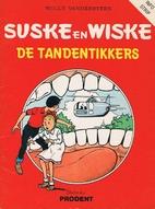 De tandentikkers by Willy Vandersteen