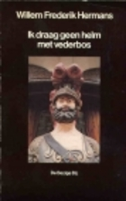 Ik draag geen helm met vederbos by Willem…
