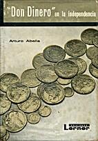 Don Dinero en la independencia by Arturo…