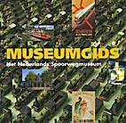 Museumgids : Het Nederlands Spoorwegmuseum…