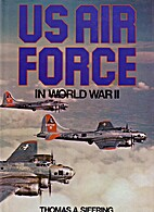 US Air Force in World War II by Thomas A.…
