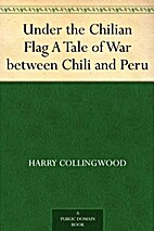 Under the Chilian Flag A Tale of War between…