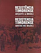 Resistência Timorense: Arquivo & Museu.…