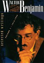 Walter Benjamin: Selected Writings, Volume…