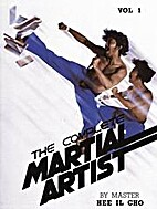 The Complete Martial Artist Vol. 1 by Hee Il…