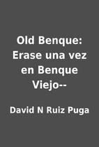 Old Benque: Erase una vez en Benque Viejo--…