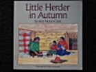 Little Herder in Autumn by Ann Nolan Clark