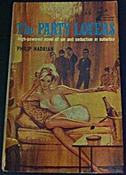 The Party Lovers by Philip Hadrian