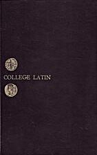 College Latin by Norman Johnston De Witt