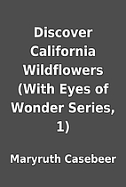 Discover California Wildflowers (With Eyes…