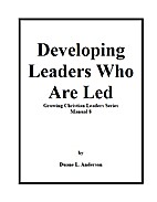 Developing Leaders Who Are Led by Duane L.…