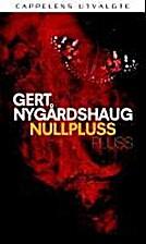 Nullpluss pluss by Gert Nygardshaug