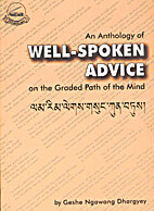 An Anthology of Well-spoken Advice by Geshe…