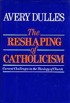 The Reshaping of Catholicism: Current…