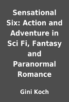 Sensational Six: Action and Adventure in Sci…