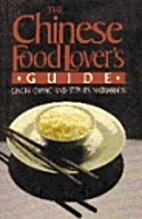 The Chinese Food Lover's Guide by Ginger…