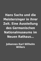 Hans Sachs und die Meistersinger in ihrer…
