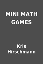 MINI MATH GAMES by Kris Hirschmann