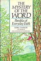 The Mystery of the Word: Parables of…