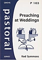 Preaching at Weddings (Pastoral) by Rod…