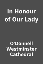 In Honour of Our Lady by O'Donnell…