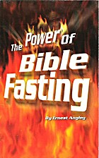 The Power of Bible Fasting by Ernest Angley