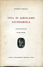 Vita di Girolamo Savonarola - Volume secondo…