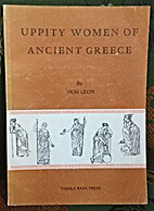 Uppity Women of Ancient Greece by Vicki Leon